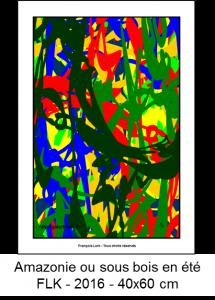 Amazonie ou sous bois en été - FLK - 2016 - 40x60 cm