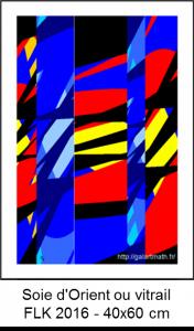 Soie d'Orient ou vitrail - FLK - 2016 - 40x60 cm